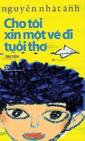 Cuốn 'Cho tôi xin một vé đi tuổi thơ' của Nguyễn Nhật Ánh.
