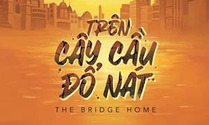 'Trên cây cầu đổ nát': Truyện về nhóm trẻ không nhà